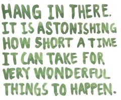 hang in there words